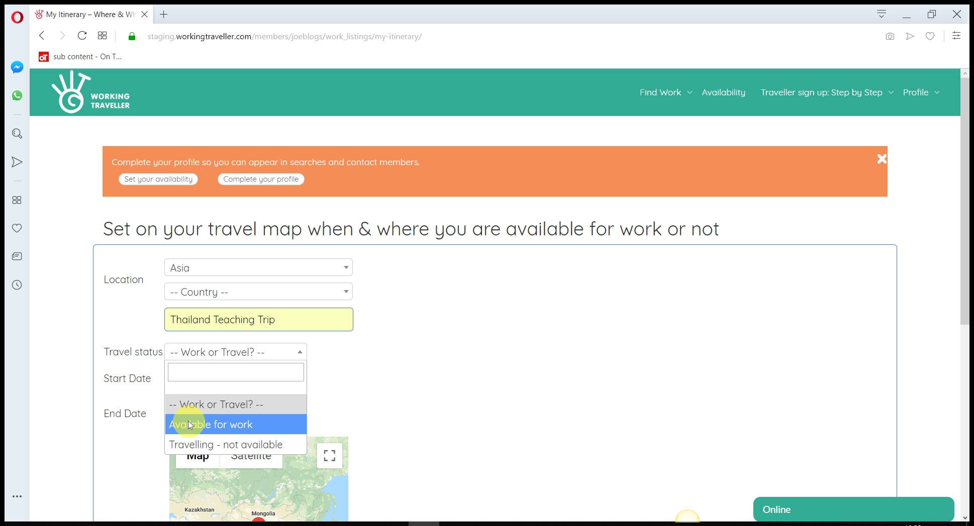 Avaible for work or not? Able to work select aviable, if  traveling / not want to work select Travelling - your route map shows where you will be going / when you are avaible to hosts. More info you give them, more they see you as organised and reliable.