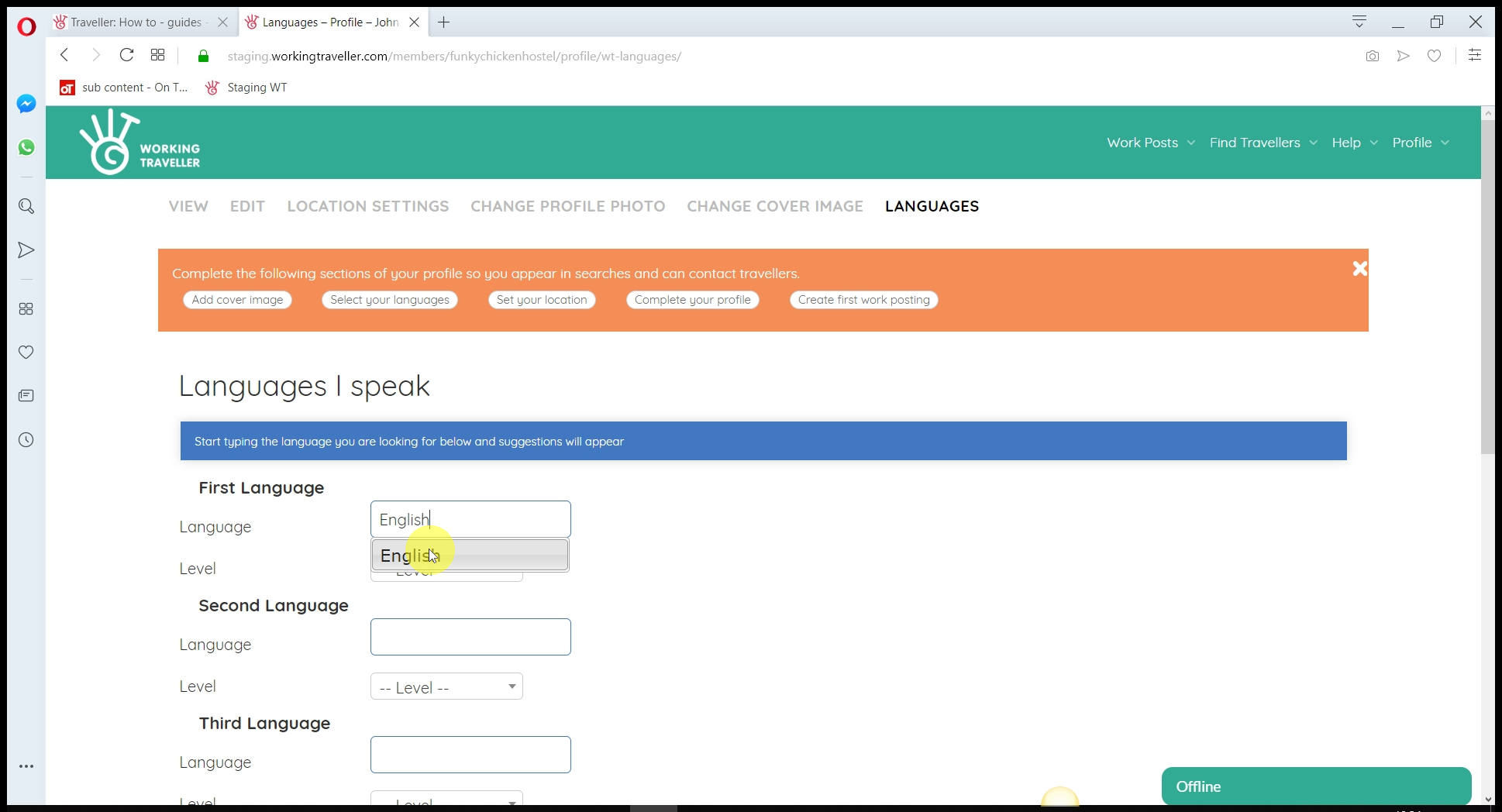 Set languages spoken are your place If you don't speak spanish but your manager does, including it. If you only want Englishs speaking volunteers and workers, just add English - up to you. Travellers can search work posts by language so more then better.